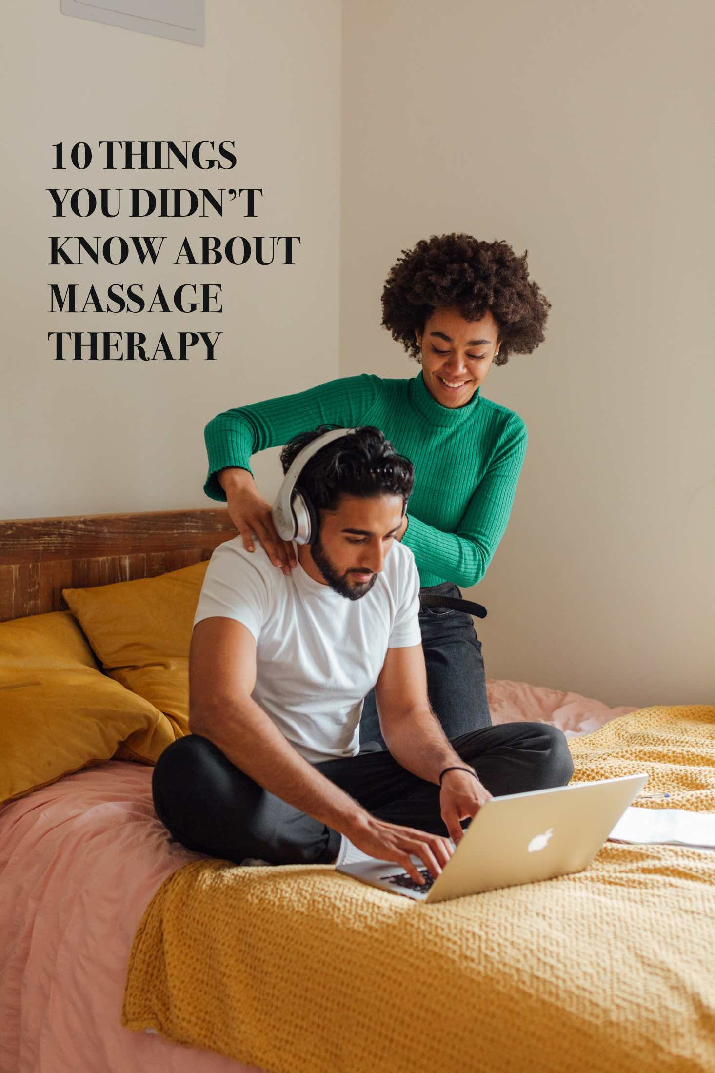 10 THINGS YOU DIDN'T KNOW ABOUT MASSAGE THERAPY